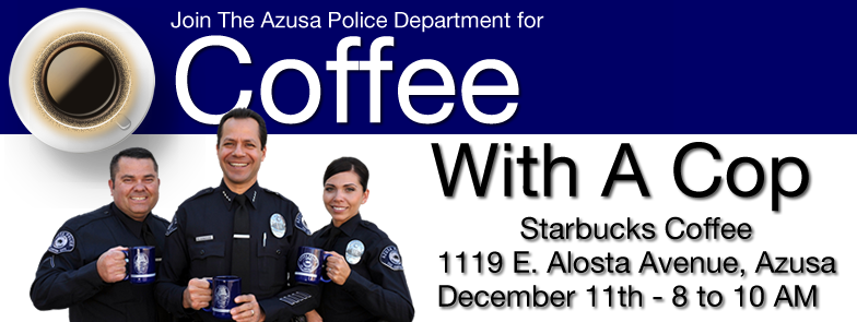 "Azusa Police To Hold First ""Coffee With A Cop"""